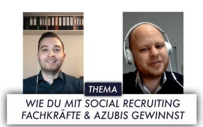 Wie Du mit Social Recruiting Fachkräfte und Azubis gewinnst