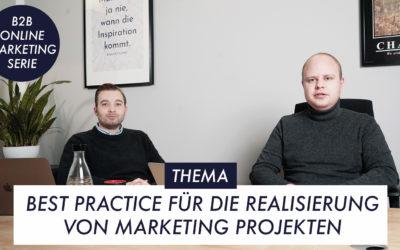 Best Practice für die Realisierung von Marketing Projekten – B2B-Online-Marketing-Serie Teil 5