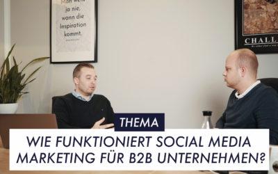 Wie funktioniert Social Media Marketing für B2B-Unternehmen?