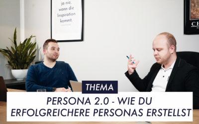 Persona 2.0 – Wie Du erfolgreichere Zielgruppen-Personas erstellst