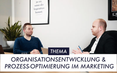 Organisationsentwicklung & Prozess-Optimierung im Marketing – B2B-Online-Marketing-Serie Teil 7
